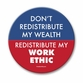 Don't Redistribute My Wealth Button