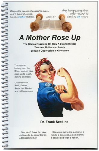 A Mother Rose Up - How a Strong Mother Teaches Unites and Leads by Dr. Frank Seekins