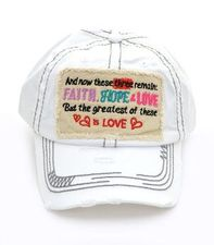 And now these three remain; Faith, Hope & Love But the greatest of these is LOVE Hat