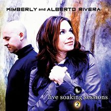 Live Soaking Sessions Volume 2 Spontaneous Worship Flow of the Spirit by Kimberly & Alberto Rivera Audio CD