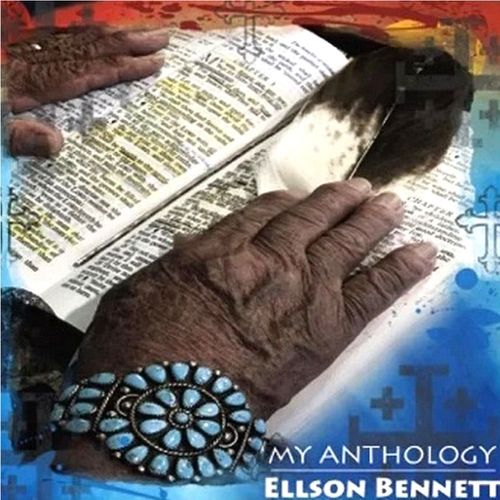 My Anthology CD - Ellson Bennett/Navajo Life Values/Christ Within Our Culture/Wakiyan Ho Was'Te