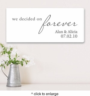 We Decided on Forever Canvas                                 - click to enlarge