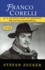 Franco Corelli and a Revolution in Singing:  Fifty-Four Tenors Spanning 200 Years, Vol. II (Stefan Zucker)  9781891456039