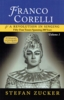 Franco Corelli and a Revolution in Singing:  Fifty-Four Tenors Spanning 200 Years, Vol. III (Stefan Zucker)   9781891456039