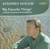 Stephen Hough - My Favorite Things   (Nimbus 2540)