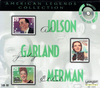 Judy Garland / Al Jolson / Ethel Merman  (3-Laserlight 58 588)