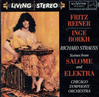 Elektra & Salome - Excerpts, w. Fritz Reiner Cond. Inge Borkh,  Paul Schoffler &  Frances Yeend  (RCA Living Stereo 68636)