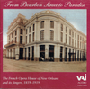 From Bourbon Street to Paradise, The French Opera House of New Orleans   (VAI 1153)