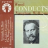 Sir Henry J. Wood   -  Vaughan Williams  (Dutton CDBP 9707)
