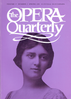Opera Quarterly, Vol. 17, #2 – Spring, 2001