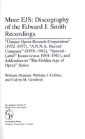 More EJS:  Discography of the Edward J. Smith Recordings, William Shaman, William J. Collins & Calvin M. Goodwin - 0313298351