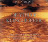 The Death of Klinghoffer (John Adams)  Nagano;  James Maddalena, Sheila Nadler, Thomas Young)  (2-Elektra Nonesuch 79281)