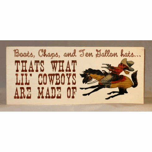 Boots, Chaps, and Ten Gallon Hats...Wood Sign