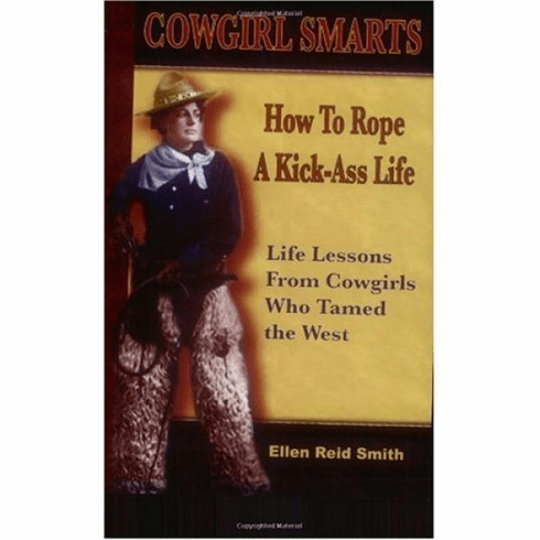 Cowgirl Smarts: How To Rope A Kick-Ass Life A-1005  **GREAT GIRLFRIEND GIFT