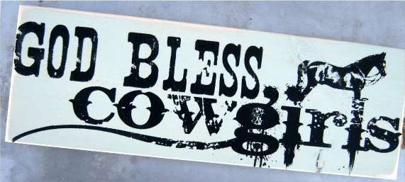 God Bless Cowgirls Large Sign