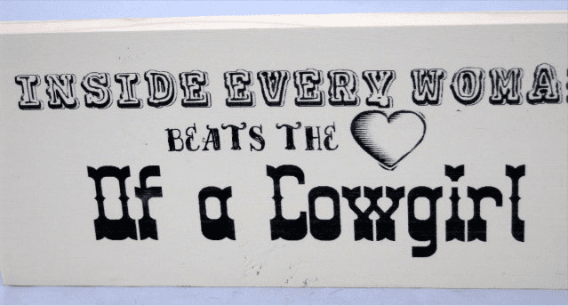 Inside Every Woman Beats the Heart of a Cowgirl