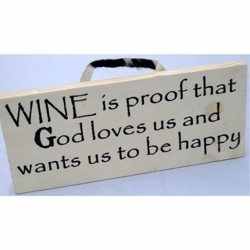 Wine is proof that God loves us and wants us to be happy