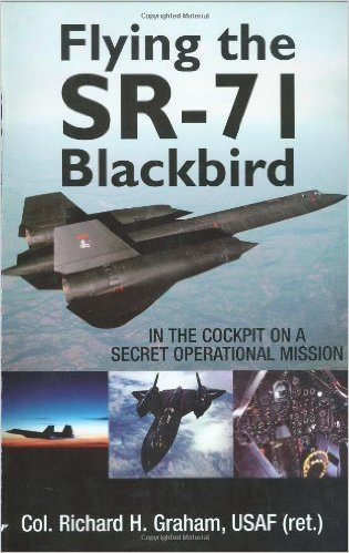 Flying the SR-71 Blackbird <br> By Rich Graham<br>