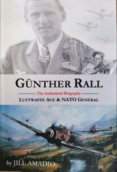 Günther Rall Biography - Paperback package Comes with Signed Guenther Rall Combat Map and Photo of Guenther