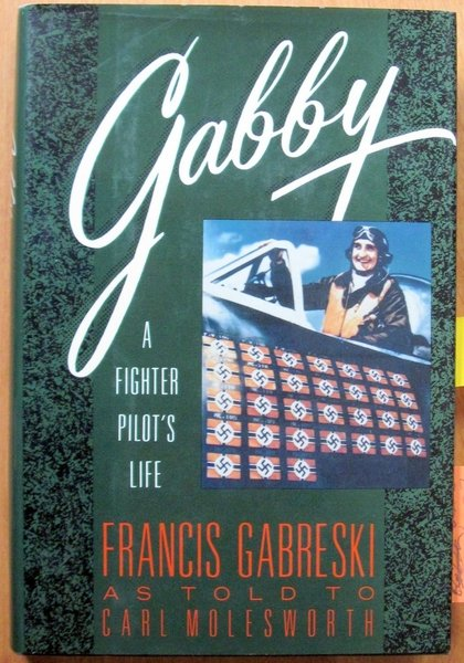 GABBY - A FIGHTER PILOT'S LIFE  by CARL MOLESWORTH