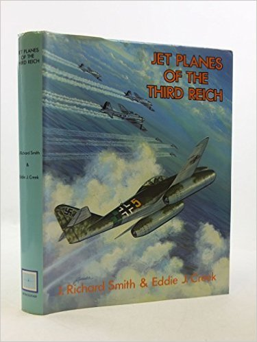 JET PLANES OF THE THIRD REICH by RICHARD SMITH & EDDIE CREEK