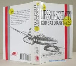MESSERSCHMITT 262 - A COMBAT DIARY  by John Foreman & S.E. Harvey<br> FIRST EDITION<br>