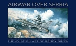 Air War Over Serbia<br>by Randy Green