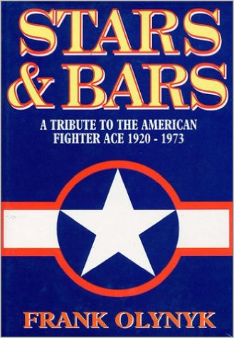 STARS & BARS by FRANK OLYNK<br>A Tribute To the American Fighter Ace<br>