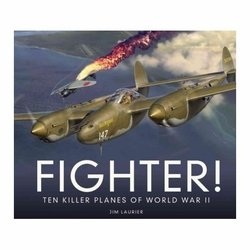 FIGHTER - Ten Killer Planes <br> AVIATION ART BOOK by Jim Laurier<br> $39.95