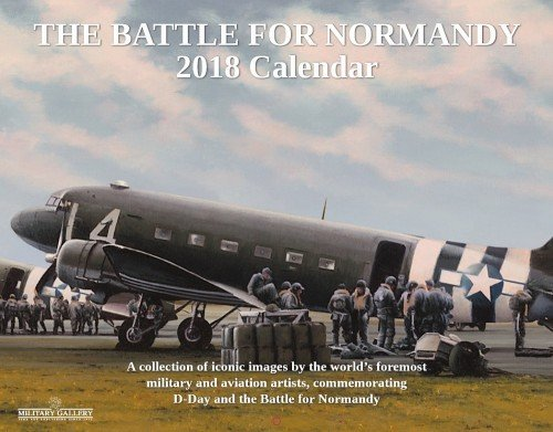 """The Battle For Normandy -  -<br> <b style= """"color: red;font-weight:bold,"""">  NEW 2018  CALENDAR </b><br>"""