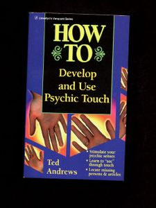 Ted Andrews' How To Develop and Use Psychic Touch