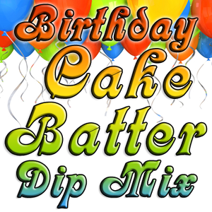 Birthday Cake Batter Dip & Spread Mix
