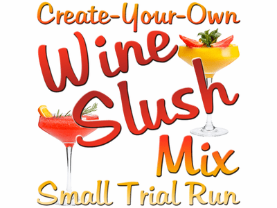 Create-Your-Own Custom Wine Slush Mix, Sample Run