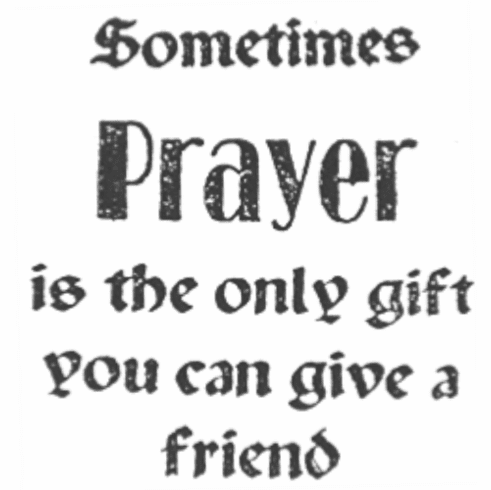 Sometimes Prayer is the only gift
