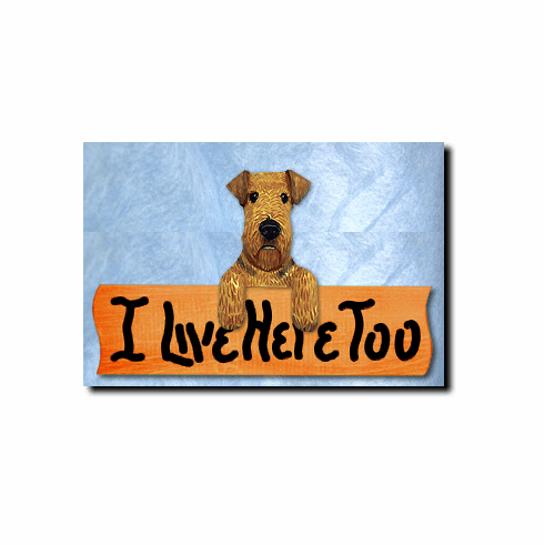 Airedale Terrier I Live Here Too Sign
