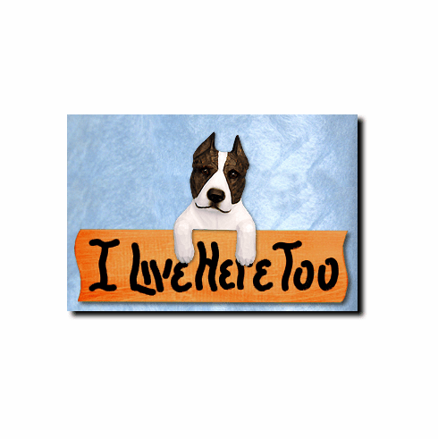American Staffordshire Terrier I Live Here Too Sign
