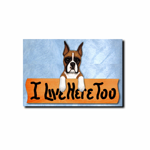 Boxer Dog I Live Here Too Sign