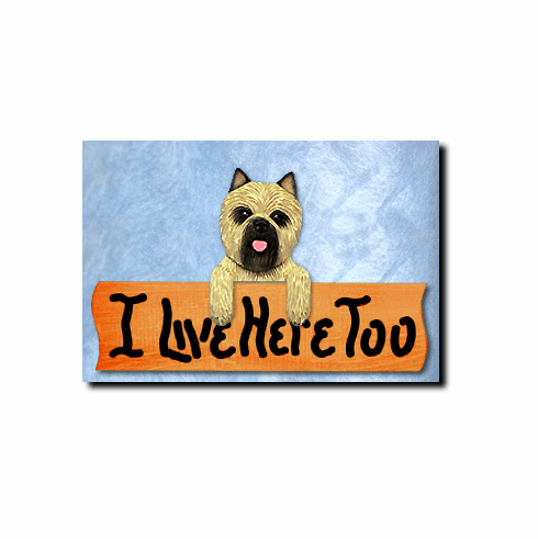 Cairn Terrier I Live Here Too Sign