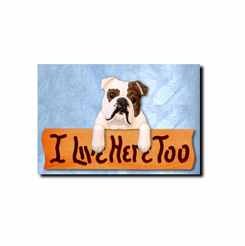 English Bulldog I Live Here Too Sign