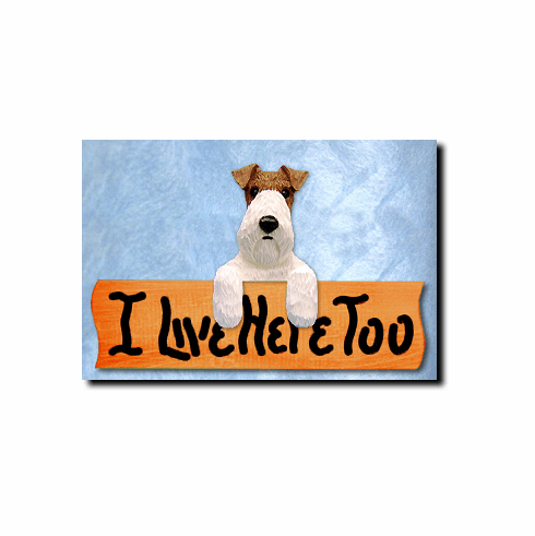 Fox Terrier Wire I Live Here Too Sign