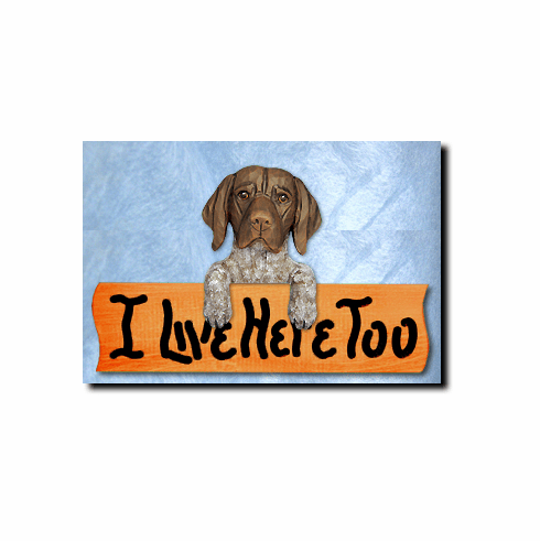 German Shorthaired Pointer I Live Here Too Sign