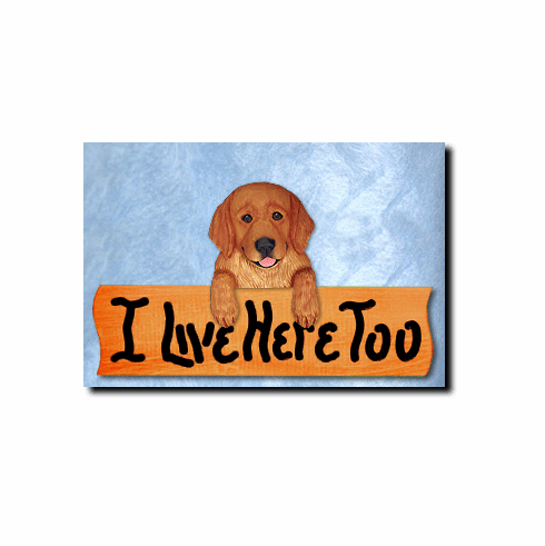 Golden Retriever Pet Pose I Live Here Too Sign