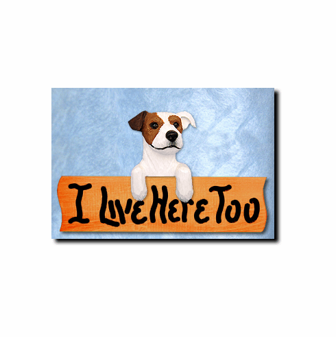 Jack Russell Terrier Rough Coat I Live Here Too Sign