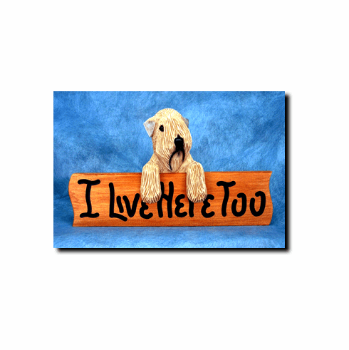 Soft Coated Wheaten Terrier I Live Here Too Sign