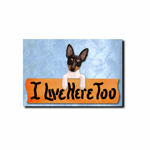 Toy Fox Terrier I Live Here Too Sign