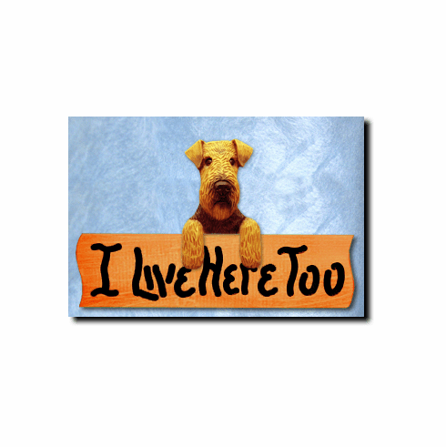Welsh Terrier I Live Here Too Sign