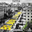 DZYNA - Whats Goin On #BLM