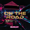 "Guilly ""On The Road"""