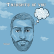 """Guilly """"Thoughts Of You"""""""
