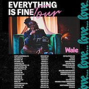 Wale Everything Is Fine Tour